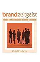 Brand Zeitgeist: Embedding Brand Relationships Into the Collective Consciousness