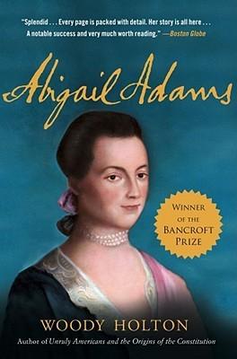 Abigail Adams by Woody Holton