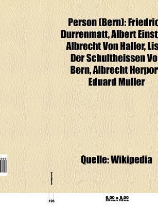 Person (Bern): Friedrich Dürrenmatt, Albert Einstein, Albrecht Von Haller, Liste Der Schultheissen Von Bern, Albrecht Herport, Eduard Müller (German Edition)