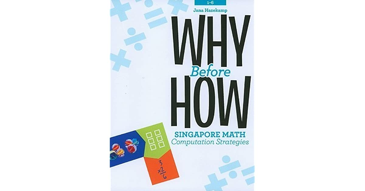 Why Before How: Singapore Math Computation Strategies, Grades 1-6 by ...