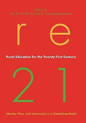 Rural Education for the Twenty-First Century: Identity, Place, and Community in a Globalizing World