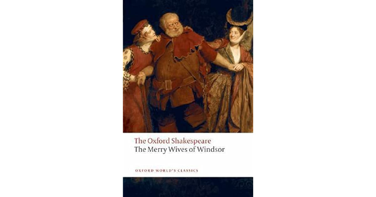 an examination of the merry wives of windsor by william shakespeare The merry wives of windsor is a play by william shakespeare it is a comedy the merry wives of windsor was first acted between 1600 and 1601 it was first printed in 1602 sources shakespeare usually based his plays on works by other writers merry wives however is.