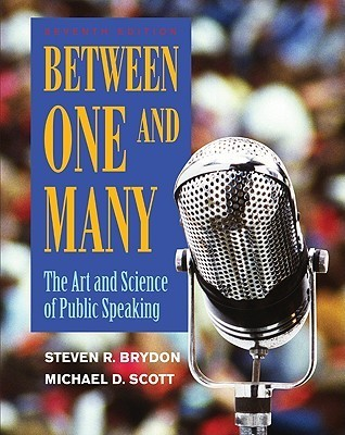 Between-One-and-Many-The-Art-and-Science-of-Public-Speaking-Sixth-Edition-
