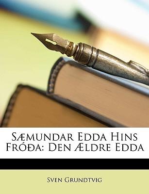 Saemundar Edda Hins Frooa: Den Aeldre Edda