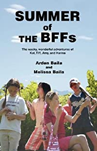 Summer of the Bffs: The Wacky, Wonderful Adventures of Kat, TIFF, Amy, and Hanna