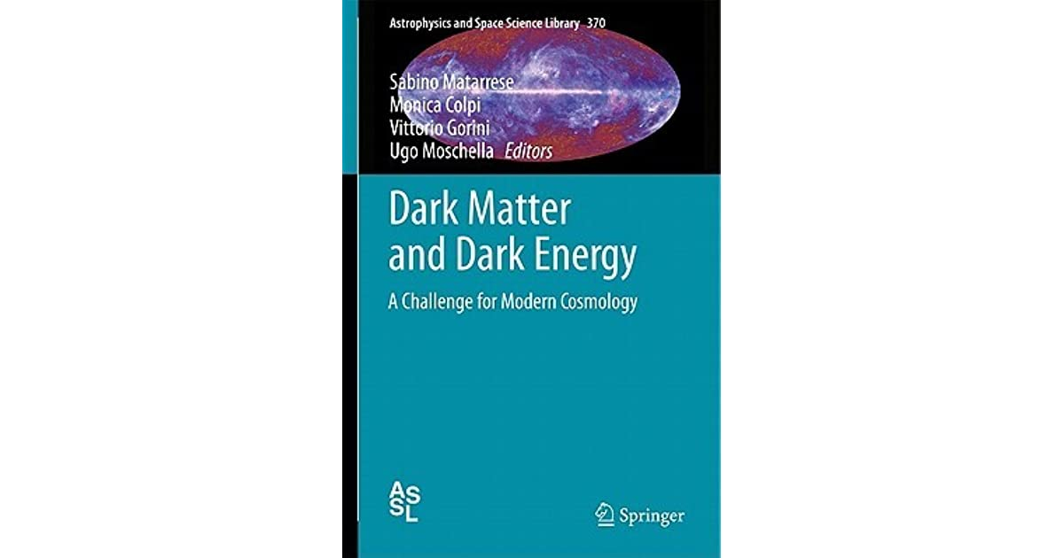 the importance of the problem of dark matter to cosmology But cosmology - which is trying to understand the evolution of the entire universe  the picture of the cosmos we now have is one that is dominated by two components, dark matter and dark but the dark energy problem is not the one that threatens to undermine cosmological experiments.