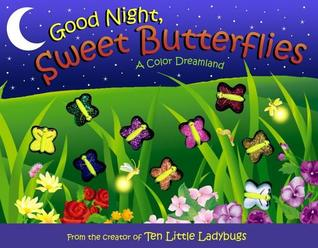 Good Night, Sweet Butterflies: A Color Dreamland