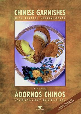 Chinese Garnishes / Adornos Chinos: With Platter Arrangements / Con Decoraciones Para Platillos (Wei-Chuan Cookbook Seris)