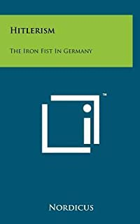 Hitlerism: The Iron Fist in Germany