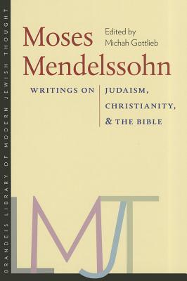 Moses Mendelssohn Writings on Judaism, Christianity, and the Bible