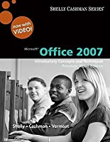 Microsoft Office 2007: Introductory Concepts and Techniques, Premium Video Edition [With DVD]