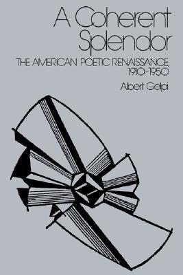 A Coherent Splendor - The American Poetic Renaissance, 1910-1950