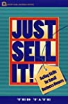 Just Sell It!: Selling Skills for Small Business Owners