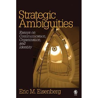 Strategic Ambiguities: Essays on Communication, Organization, and Identity