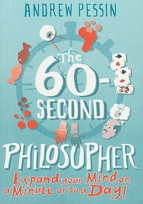 The-60-Second-Philosopher-Expand-Your-Mind-on-a-Minute-or-So-a-Day