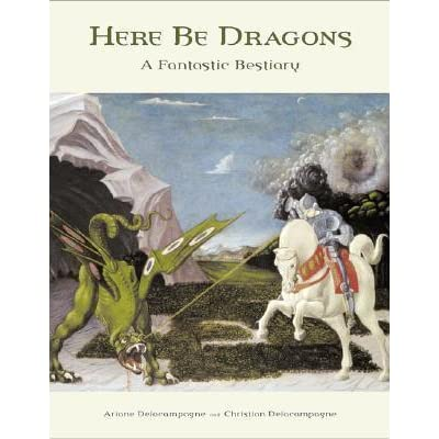 Here Be Dragons A Fantastic Bestiary