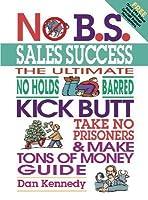 No B.S. Sales Success