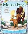 Moose Eggs: Or, Why Moose Have Flat Antlers