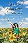 Women Embracing Creativity by Christina  Thompson