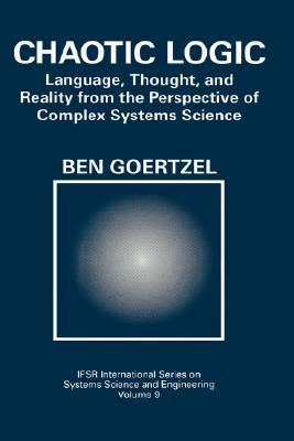 Chaotic Logic: Language, Thought, and Reality from the Perspective of Complex Systems Science