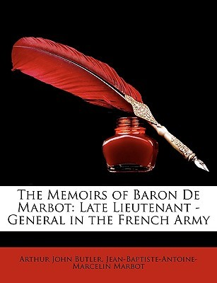 The Memoirs of Baron de Marbot: Late Lieutenant - General in the French Army book cover