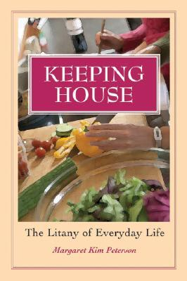 Keeping House: The Litany of Everyday Life