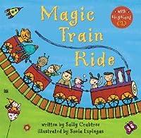 Magic Train Ride [With CD]