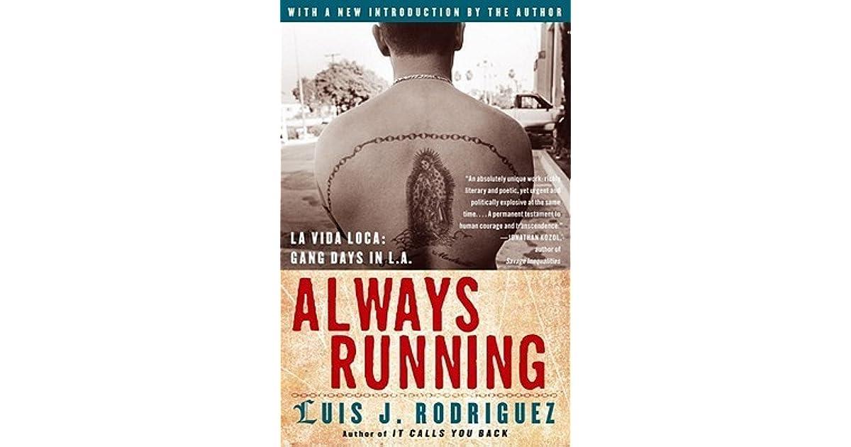 always running luis j rodriguez essay This paper discusses luis j rodriguez's always running.