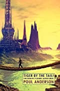 Tiger By The Tail!: Two Dominic Flandry Adventures