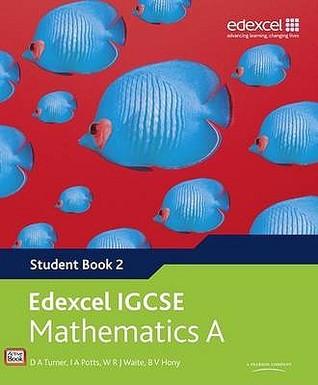 Edexcel IGCSE Mathematics A--Student Book 2 by D A  Turner