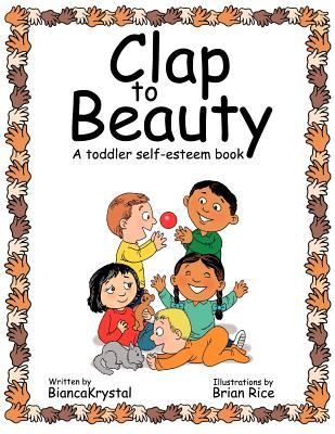 Clap to Beauty: A Toddler Self-Esteem Book