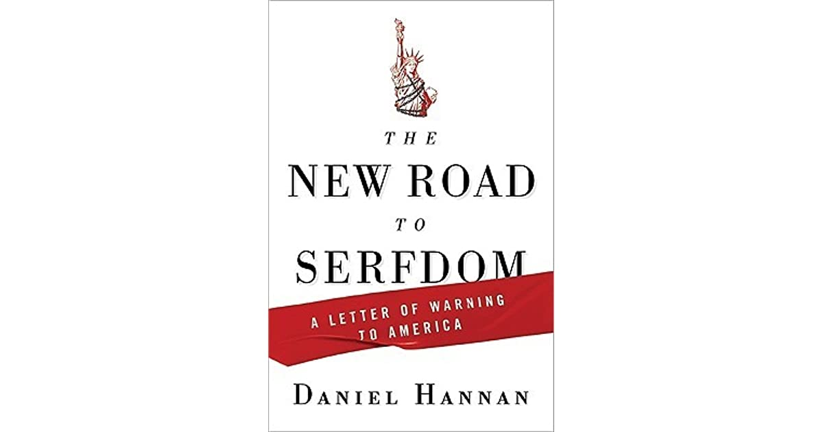 The New Road To Serfdom A Letter Of Warning To America By Daniel Hannan