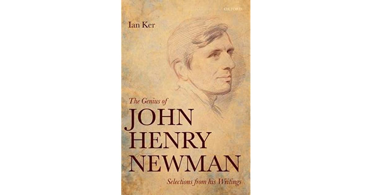 The Genius Of John Henry Newman Selections From His Writings By Ian Ker