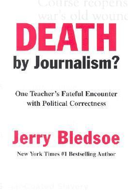 Death by Journalism?: One Teacher's Fateful Encounter with Political Correctness