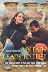 My Path Leads to Tibet: The Inspiring Story of How One Young Blind Woman Brought Hope to the Blind Children of Tibet