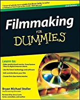 Filmmaking For Dummies (For Dummies (Career/Education))