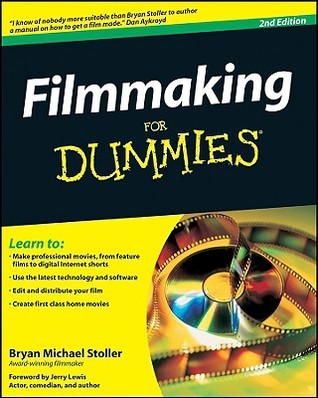 Filmmaking For Dummies (For Dummies (Career/Education))
