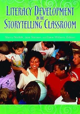 Literacy Development In The Storytelling Classroom