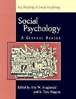 Social Psychology: A General Reader