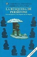 La búsqueda de Perséfone: Los enteógenos y los orígenes de la religión
