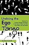Undoing the Ego Tango