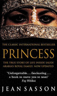 Princess: A True Story of Life Behind the Veil in Saudi Arabia by ...