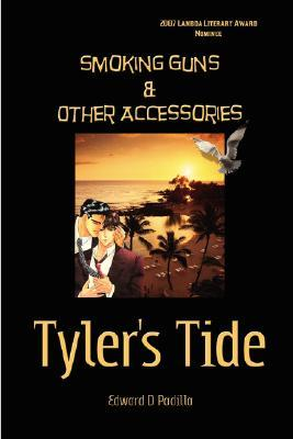 Smoking Guns & Other Accessories: Tyler's Tide