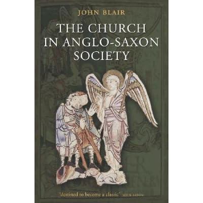 The Church In Anglo Saxon Society By John Blair