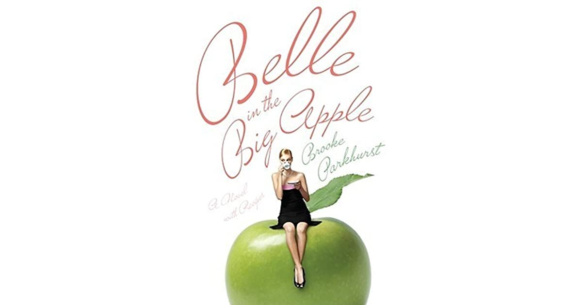 Belle in the big apple a novel with recipes by brooke parkhurst fandeluxe Image collections