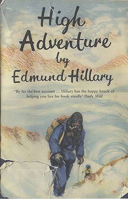 High Adventure: The True Story of the First Ascent of