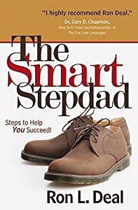 The Smart Stepdad: Steps to Help You Succeed!