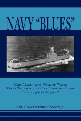 Navy Blues: Chip Martinsen's Walk on Water Where 'natural Blood' vs. 'spiritual Blood' Is There a Girl in Every Port?