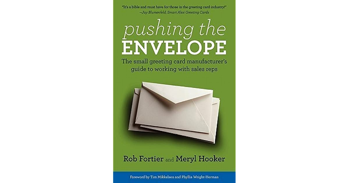 Pushing the envelope the small greeting card manufacturers guide pushing the envelope the small greeting card manufacturers guide to working with sales reps by rob fortier m4hsunfo