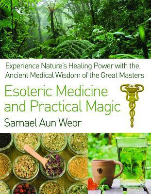 Esoteric Medicine and Practical Magic
